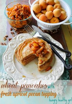 Wheat Pancakes with Fresh Apricot Pecan Topping- Wheat pancakes with a sweet, slightly tart apricot topping. Delicious, yet, healthy breakfast idea!