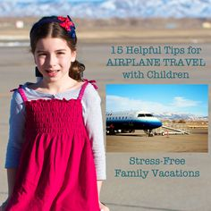 Air travel tips for families with babies, toddlers & small children, family vacations. How to pack a carry on bag, healthy snacks, DVD player, games.