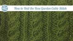 How to Knit the Rose Garden Cable Stitch