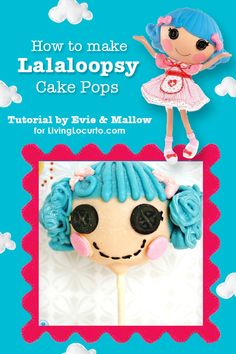 Step-by-step instructions on how to make Lalaloopsy Cake Pops! Evie & Mallow for LivingLocurto.com #cakepops