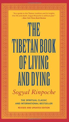 The Tibetan Book of Living and Dying: The Spiritual Classic & International Bestseller: Sogyal Rinpoche, Patrick Gaffney, Andrew Harvey: 978...