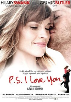 P.S. I love you- One of my FAV movies, even own it in GERMAN.