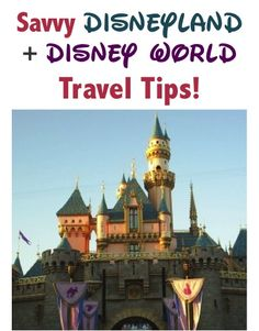 29 Savvy Disneyland and Disney World Travel Tips!  #travel #disneyland #disneyworld