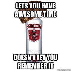 Scumbag Alcohol lol #alcohol #humor #beer