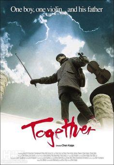 Together - Dir. Chen Kaige