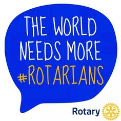 The World needs more #Rotarians #rotarystory