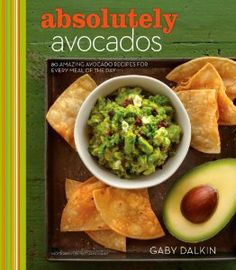 I can not WAIT for Gaby Dalkin's avocado cookbook. I'll be eating avocado like there's no tomorrow.