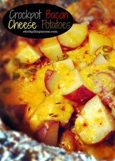 Crockpot Bacon Cheese Potatoes.