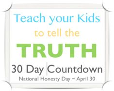 How to Keep Your Kids Honest: 30 Ways in 30 Days of April