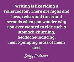 Writing is like riding a rollercoaster