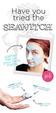Have you tried the SeaWitch face mask? I just did and my skin is SO smooth! This mask is deep cleaning and moisturizing. Kaolin, algae, and kelp work together to make your skin clean and soft, matey. Try some now and find a consultant near you @ perfectlyposh.com/kaylawilliams