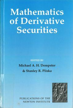 MAH Dempster and SR Pliska (eds.), Mathematics of Derivative Securities