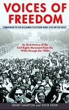 Voices of Freedom : An Oral History of the Civil Rights Movement from the 1950s Through the 1980s [Print]