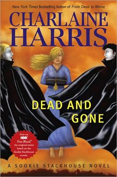 Dead and Gone - A Sookie Stackhouse Novel by Charlaine Harris