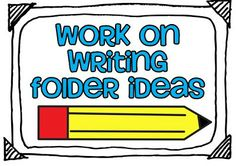 Work on Writing Folder Ideas!