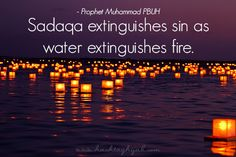 Sadaqa extinguishes sin as water extinguishes fire. Water, Lights, Lakes House, Floating Candles, Inspiration Pictures, Sea, Places, Beauty, Lanterns