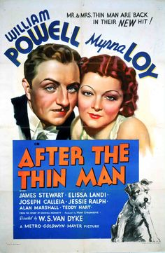 After the Thin Man (1936) Nick investigates the case of a missing man and later a murder that is connected to Nora's family.  William Powell, Myrna Loy, James Stewart...TS Classic
