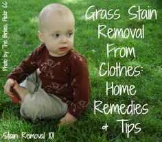 Grass stain removal tips and home remedies {on Stain Removal 101}