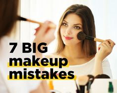 7 Makeup Mistakes You're Making - Master these easy fixes for a gorgeous face.