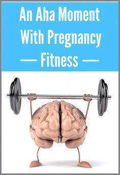 Tish has a total aha-moment about pregnancy fitness.