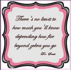 Perfect Dr Seuss zebra quote for a baby girl's nursery with a pink and black or pink and brown color scheme.