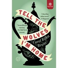Tell the Wolves I'm Home: A Novel by Carol Rifka Brunt  - Target Club Pick (Paperback)