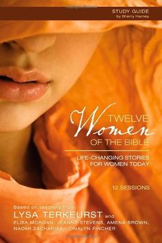 Twelve Women of the Bible Study Guide: Life-Changing Stories for Women Today by Lysa TerKeurst, http://www.amazon.com/dp/0310691613/ref=cm_sw_r_pi_dp_xRTjrb1S4BAA0