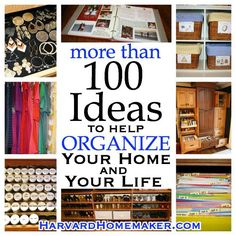 100 Awesome Ideas To Help Organize Your Home And Your Life -