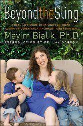 """Beyond the Sling: A Real-Life Guide to Raising Confident, Loving Children the Attachment Parenting Way (traducción literal: """"Más allá del portabebé: Una guía para la vida real para criar hijos seguros y cariñosos a través de la crianza con apego"""")"""