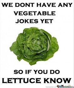 No veggie jokes just yet...