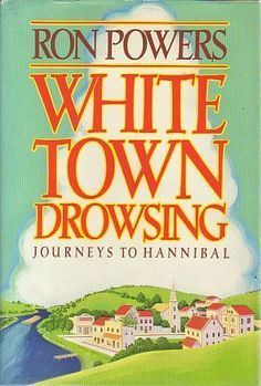 White Town Drowsing by Ron Powers
