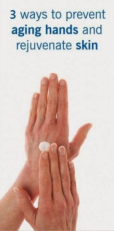 How to Pevent Aging Hands and Rejuvenate Skin