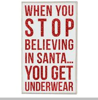 Haha! :)  Barbara always told me Santa would come to visit as long as I believe. . .I still believe. . .