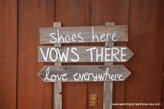 Shoes Here Love Everywhere Beach Wedding Signs. Outside Wedding Decorations Arrow Pointing Signs Rustic Country Decorations. $79.00, via Etsy.