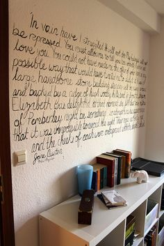 Pride and Prejudice quote on a wall. LOVE!
