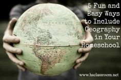5 ways to add geography to your homeschool day and have fun doing it | hsclassroom.net