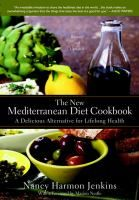 The New Mediterranean Diet Cookbook: a delicious alternative for lifelong health. Spanning the Mediterranean from Spain to France, Italy, and Greece, with side trips to Lebanon, Cyprus, and North Africa, this revised and updated edition of Nancy Harmon Jenkins's acclaimed cookbook offers ninety-two mouthwatering new dishes plus the latest information about the nutritional benefits of one of the world's healthiest cuisines.