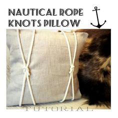 Inspiration~ Embellish a plain crocheted pillow cover with nautical knots {DIY: Nautical Knot Pillow Tutorial}