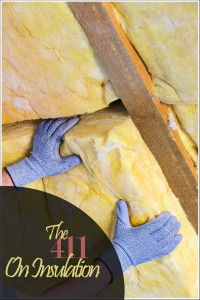 The 411 on Insulation - Good Things to Know as We Head Into Winter.