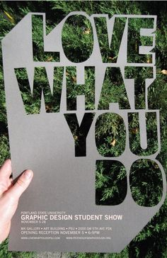 Love what you do: Graphic design student show...Photo my business card cutout or create a larger one.