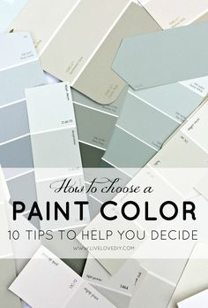 How To Choose a Paint Color: 10 tips to help you decide.