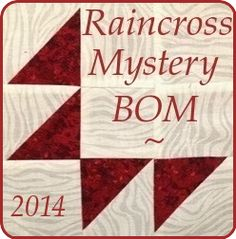 Begun in March 2014: Raincross Mystery Quilt BOM