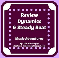 Review Dynamics and Steady Beat - Lesson 3