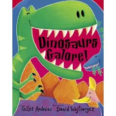 """""""Dinosaurs Galore!"""" by Giles Andreae"""