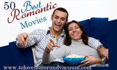 50 Best Romantic Movies