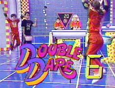 Always wanted to go on Double Dare!