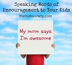 Speaking Words of Encouragement to Your Kids - including a great list of ideas to get you started!