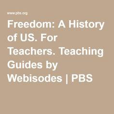 Freedom: A History of US. For Teachers. Teaching Guides by Webisodes ...