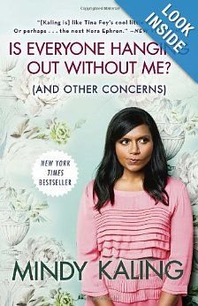 Is Everyone Hanging Out Without Me? (And Other Concerns): Mindy Kaling