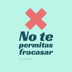 No te permitas #Fracasar... #Citas #Frases @Candidman
